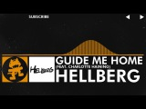 House - Hellberg - Guide Me Home (feat. Charlotte Haining) Monstercat Release