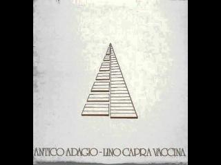 Lino Capra Vaccina — Antico Adagio