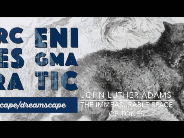 OE Live - THE IMMEASURABLE SPACE OF TONES (chamber orchestra version), John Luther Adams