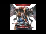 The Witcher 3 Wild Hunt - Blood and Wine Soundtrack - Main Theme (Russian)