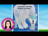 Polar Bear What Do You Hear by Eric Carle - Stories for Kids