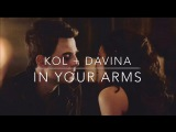 In Your Arms | Kol Mikaelson + Davina Claire