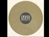 Derek Bailey &amp DJ Ninj Guitar, Drums 'n' Bass