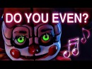 FNAF SISTER LOCATION SONG Do You Even by ChaoticCanineCulture Official SFM