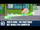 8 минут геймплея South Park: The Fractured But Whole