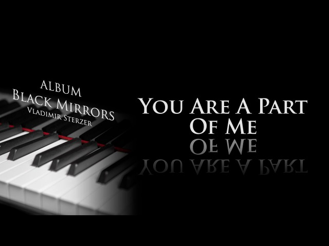 Vladimir Sterzer - You Are A Part Of Me (Black Mirrors)