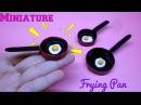 DIY Miniature Frying Pan Eggs Hướng dẫn làm chảo và trứng chiên cho búp bê Ami DIY