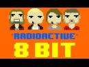Radioactive 8 Bit Remix Cover Version Tribute to Imagine Dragons 8 Bit Universe