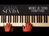 Piano Kara Sevda- Nefret ve Tutku dizi muzigi by EnginPiyano