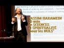 NASSIM HARAMEIN: SCIENCES et SPIRITUALITÉ pour les nuls