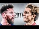Lionel Messi vs Antoine Griezmann 2017 - Crazy Skills Goals 2016/17 - HD