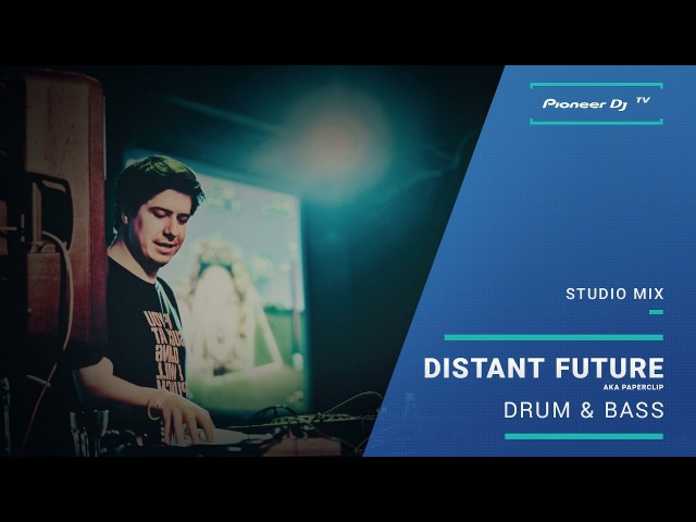 Distant Future /drum bass/ @ Pioneer DJ TV | Moscow