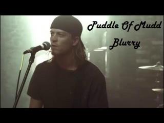 Puddle Of Mudd - Blurry