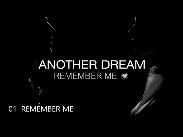 ANOTHER DREAM - Remember Me (Official Audio)