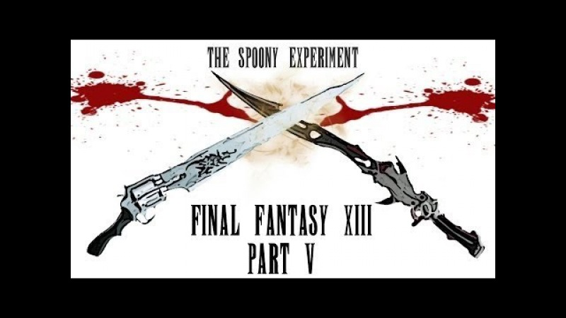 Final Fantasy XIII - Part 5 [Spoony - RUS RVV]