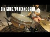 Homemade Pancake/Gong Drum