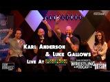 Luke Gallows &amp Karl Anderson - Live w Sam Roberts - Bullet Club, The Fink, etc