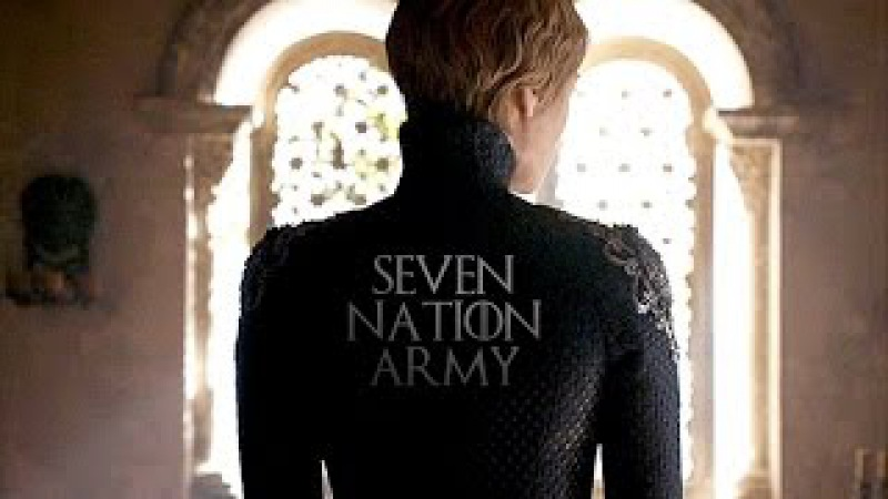 Cersei Lannister | Seven Nation Army