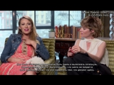 Blake Lively &amp Parker Posey Exclusive CAFE SOCIETY Interview RUS SUB