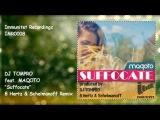 DJ TOMPRO feat. MAQOTO - Suffocate (8 Hertz &amp Schelmanoff Remix)