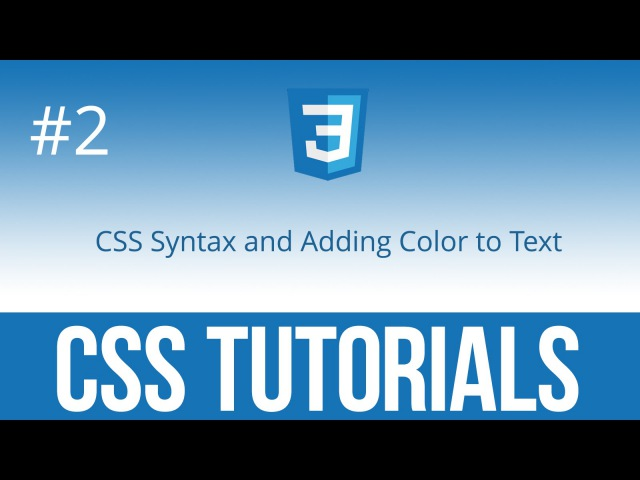 CSS Tutorials 2 Синтаксис CSS