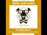 Heiko and Maiko Techno Rock (DJ Savin &amp DJ Alex Pushkarev Remix) (Radio Version)