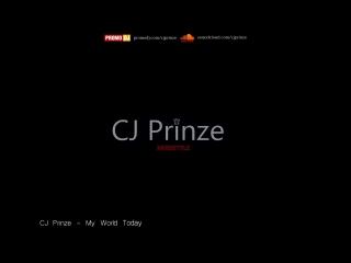 CJ Prinze - My World Today