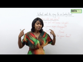 Spoken English lesson - What not to say to a lady⁄girl.