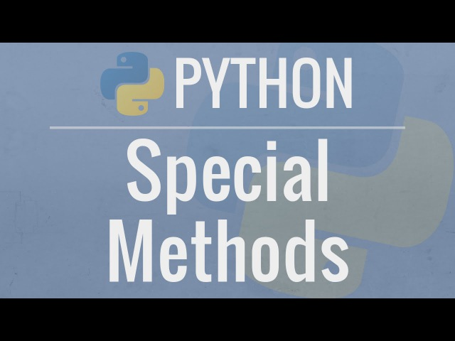 Python OOP Tutorial 5: Special (Magic/Dunder) Methods