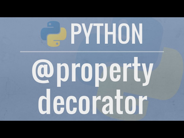 Python OOP Tutorial 6 Property Decorators Getters Setters and Deleters