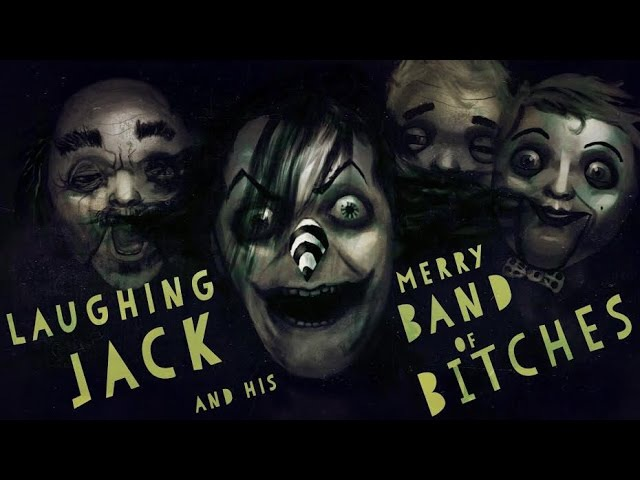 Laughing Jack And His Merry Band of Bitches