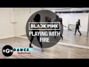 BLACKPINK Playing With Fire Dance Tutorial (Chorus, Breakdown)