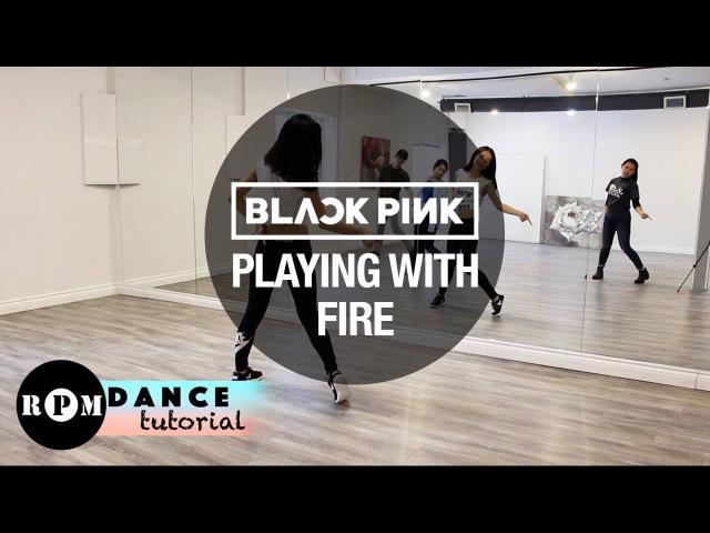 BLACKPINK Playing With Fire Dance Tutorial (Chorus, Breakdown)