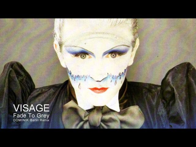 VISAGE - Fade To Grey (DOMINIK Berlin Remix)