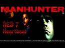 Red 7 - Heartbeat (OST Manhunter / Охотник на людей 1986) Unofficial Videoclip