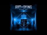 Art Of Dying - Rise Up (Full Album)