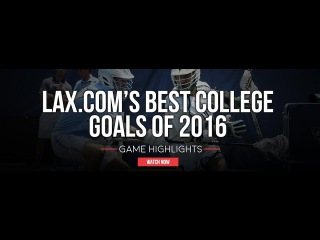 Best College Goals of 2016 | Lax.com College Highlights