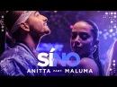 Anitta - Si O No feat Maluma Video Oficial