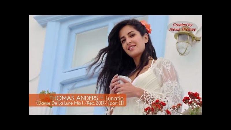 Thomas Anders Lunatic Danse De La Lune Mix 2017