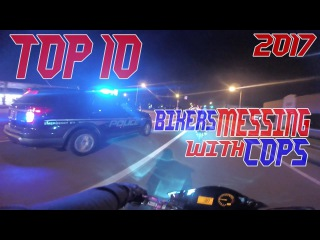 TOP 10 Cops VS Bikers MESSING With COPS Compilation 2017 Cop Car Chase Motorcycles Police Chase Bike