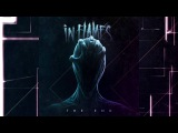 IN FLAMES - The End (Official Audio)