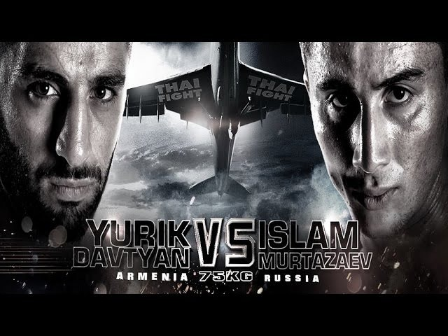 Thai Fight, Yurik Davtyan (Armenia) VS Islam Murtazaev (Russia), 19 Nov 2016