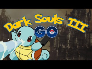 Dark Souls GO   Pokemon GO Dark souls 3 Parody