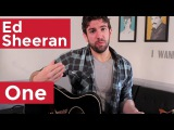 Ed Sheeran - One (Guitar Chords &amp Lesson) by Shawn Parrotte