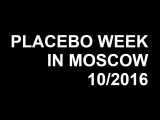 PLACEBO WEEK IN MOSCOW: A PLACE FOR US TO ESTEEM (PROMO)