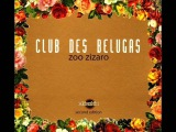 Club Des Belugas - Passing On The Screen (2009)