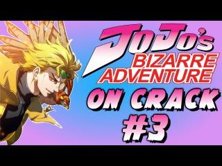Jo Jo's Bizarre Adventure Crack Humor OMG ANIME WTF PT:3