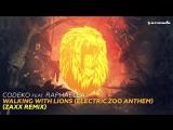 Codeko feat. RAPHAELLA - Walking With Lions (ZAXX Remix) Dance