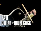 FAQ - Playing guitar with a drum stick