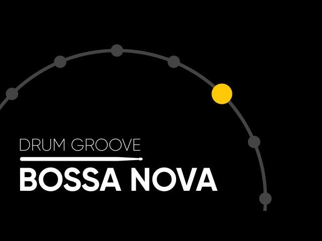 Bossa Nova (Hi-hat) - Drum Groove
